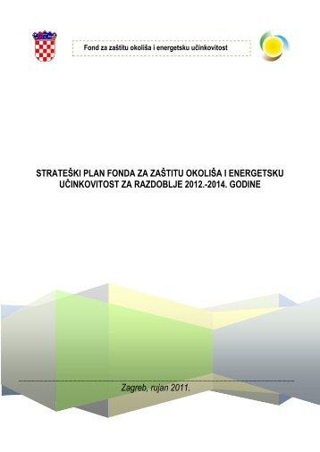 Zagreb, rujan 2011. STRATEŠKI PLAN FONDA ZA ZAŠTITU ...