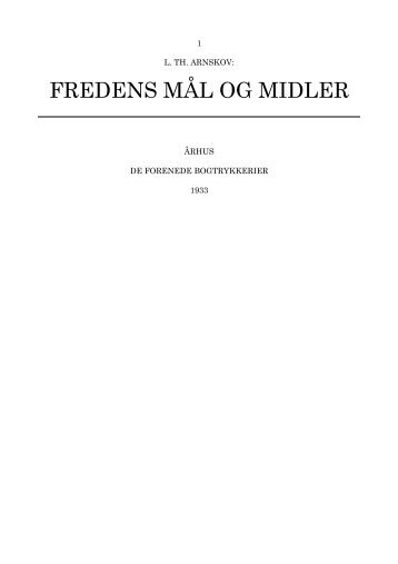 Arnskov, L. Th.: Fredens Maal og Midler - Det danske Fredsakademi