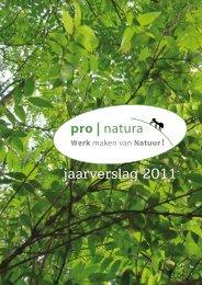 Jaarverslag 2011 (pdf - 3 MB) - Pro Natura