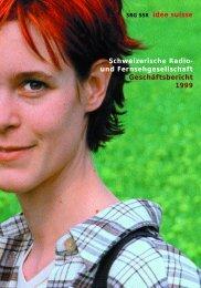 Geschäftsbericht der SRG SSR idée suisse 1999
