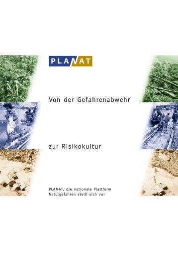 Von der Gefahrenabwehr zur Risikokultur: PLANAT stellt sich vor