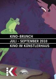 Kino-BrUnch JUli - SePTeMBer 2010 Kino iM KÜnSTlerhAUS