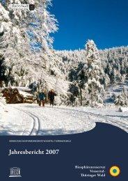 Jahresbericht 2007 - Biosphärenreservat Vessertal-Thüringer Wald