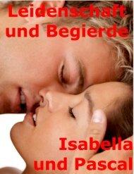 Leidenschaft und Begierde Isabella und Pascal