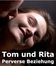 Tom und Rita Perverse Beziehung