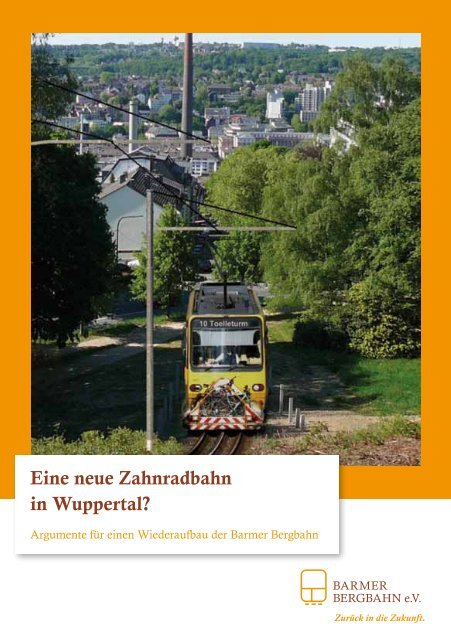 Eine neue Zahnradbahn in Wuppertal? - Barmer Bergbahn eV