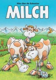 Alles über die Schweizer Milch - Schweizer Landwirtschaft