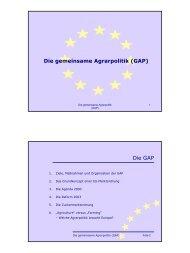 Die gemeinsame Agrarpolitik (GAP) Die GAP - Franz Fischler