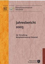 Jahresbericht 2003 - Biosphärenreservat Vessertal-Thüringer Wald