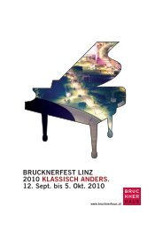 BRUCKNERFEST LINZ 2010 KLASSISCH ANDERS ... - Brucknerhaus