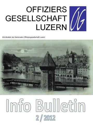 Info Bulletin 2/2012 - Kantonale Offiziersgesellschaft Luzern