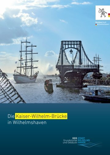 Die Kaiser-Wilhelm-Brücke in Wilhelmshaven - GGS Wilhelmshaven