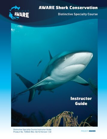 AWARE Shark Conservation Instructor Guide - Project AWARE