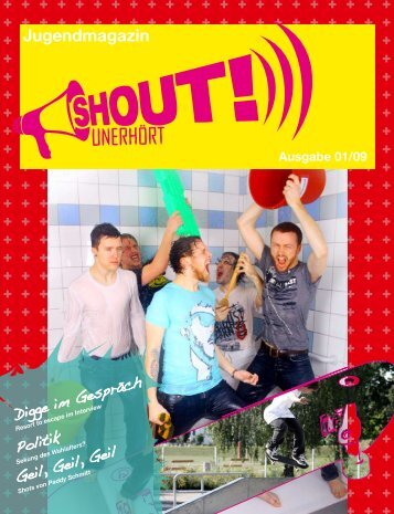 Ausgabe 2009-01 - Shout unerhört - Jugendmagazin | Aktuelles