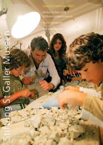 Geschäftsbericht 2007 - Naturmuseum St.Gallen