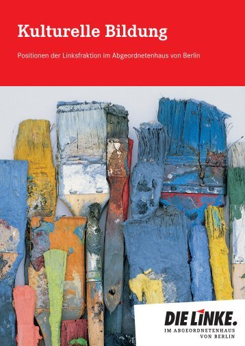 Kulturelle Bildung - Die Linke. -Fraktion Berlin