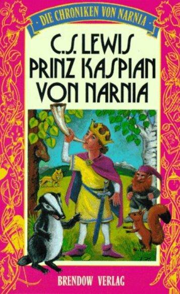 Die Chroniken von Narnia Band 4 - Wiedersehen in Narnia