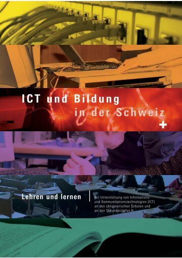 Schulpraxis: Use ICT to teach and to learn - SFIB - Educa