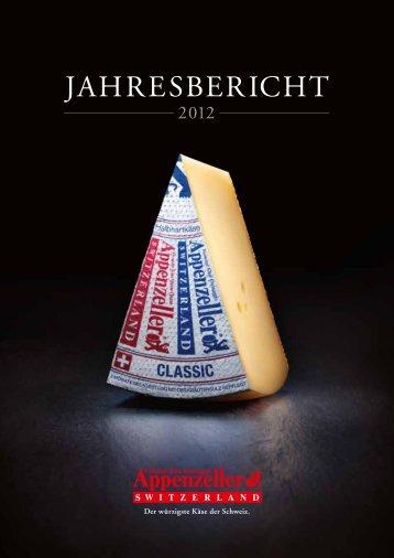 Jahresbericht 2012 - Appenzeller® Käse