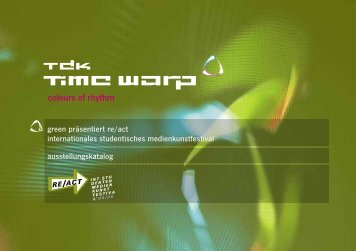 Austellungskatalog TDK Time Warp green presents RE/ACT 2006