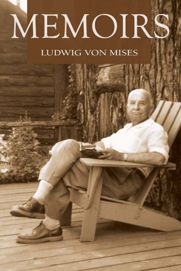 Memoirs - The Ludwig von Mises Institute