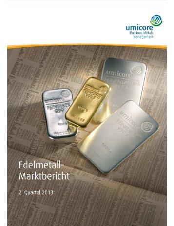 Marktbericht Q2 2013 - Precious Metals Management - Umicore