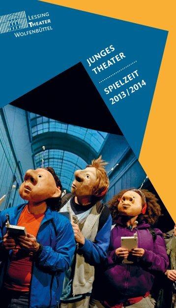Junges TheaTer spielzeiT 2013 / 2014 - Lessingtheater