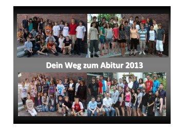 Dein Weg zum Abitur 2013 Dein Weg zum Abitur 2013