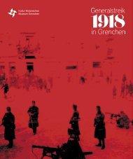 Generalstreik 1918 in Grenchen. Illustrierte Beschreibung der ...