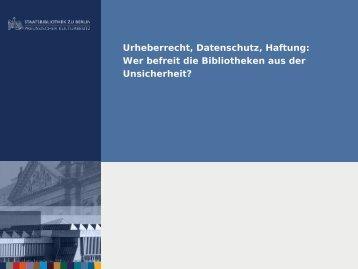 Urheberrecht, Datenschutz, Haftung: Wer befreit die Bibliotheken ...
