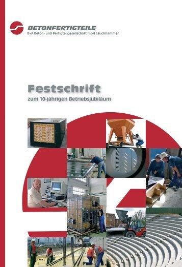 Festschrift 10 Jahre BFL - B+F Beton- und Fertigteilgesellschaft mbH