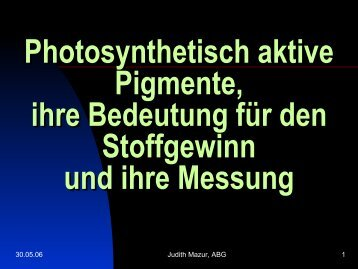 Photosynthetisch aktive Pigmente, ihre Bedeutung für ... - Ladamer