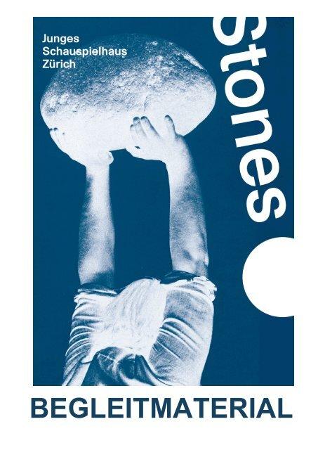 """Begleitmaterial zu """"Stones"""" - Junges Schauspielhaus Zürich"""
