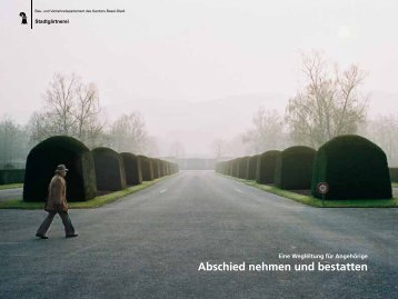 Abschied nehmen und bestatten - Stadtgärtnerei - Kanton Basel-Stadt