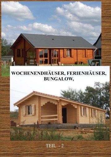 TEIL - 2 WOCHENENDHÄUSER, FERIENHÄUSER, BUNGALOW,