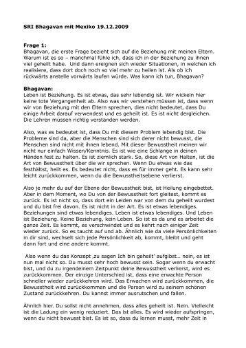 SRI Bhagavan mit Mexiko 19.12.2009 Frage 1: Bhagavan, die erste ...