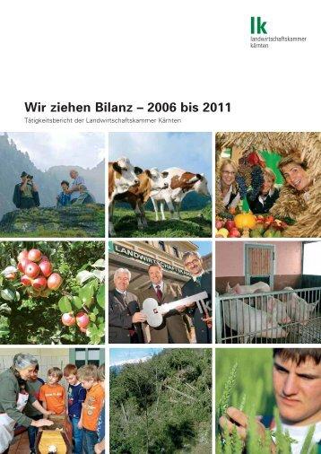 Wir ziehen Bilanz – 2006 bis 2011 - Landwirtschaftskammer Kärnten