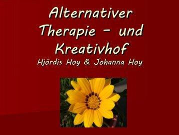 Alternativer Therapie – und Kreativhof