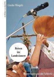 Guido Mingels Reportagen aus der Schweiz Reisen ins Landesinnere