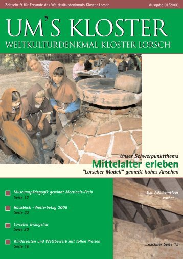 Mittelalter erleben - Kuratorium Weltkulturdenkmal Kloster Lorsch