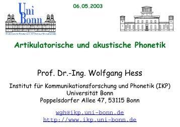 Artikulatorische und akustische Phonetik Prof. Dr. Ing. Wolfgang Hess