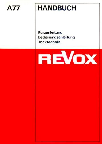 Revox A77 Benutzerhandbuch - reVoxjoschi