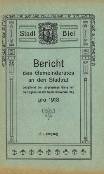 Geschäftsbericht der Stadtverwaltung Biel 1913 - Stadt Biel