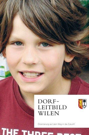 Dorf- leitbilD Wilen - Gemeinde Wilen