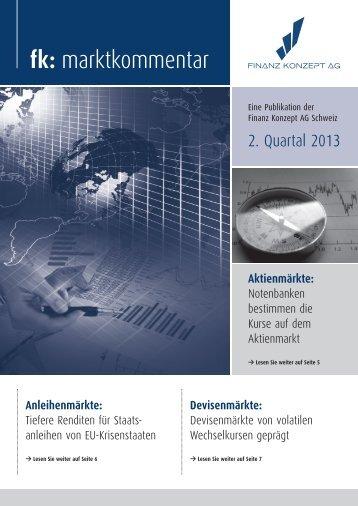 Marktkommentar 2. Quartal 2013 - Finanz Konzept AG