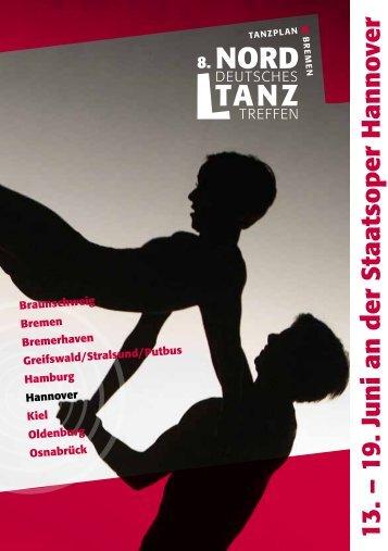 13. – 19. Juni an der Staatsoper Hanno ver - TANZstadt: Bremen