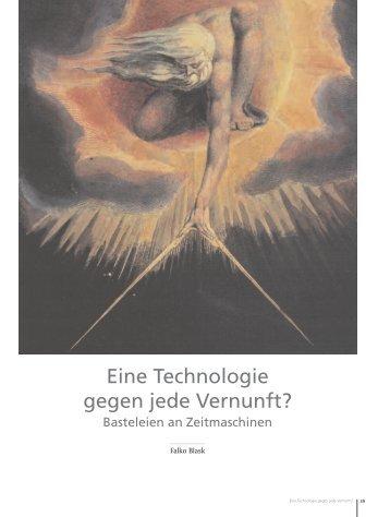 Eine Technologie gegen jede Vernunft? Basteleien an ... - Falko Blask