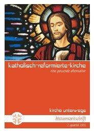 kirche unterwegs_2_2005.pdf - Katholisch-Reformierte-Kirche