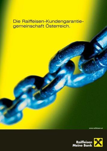 Die Raiffeisen-Kundengarantie- gemeinschaft Österreich.