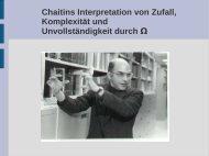 Chaitins Interpretation von Zufall, Komplexität und Unvollständigkeit ...